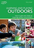 img - for Learning and Playing Outdoors (Practitioners' Guides) book / textbook / text book
