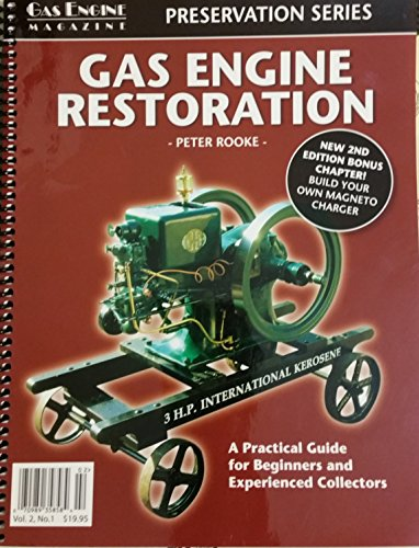 Collectors Engine - Gas Engine Restoration: A Practical Guide for Beginners and Experienced Collectors