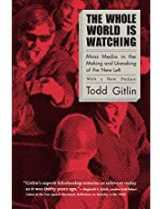 The Whole World Is Watching: Mass Media in the Making and Unmaking of the New Left