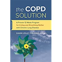 The COPD Solution: A Proven 10-Week Program for Living and Breathing Better with...