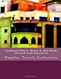 Landmark Photo: Dubai & Abu Dhabi (United Arab Emirates): Popular Travels Collection