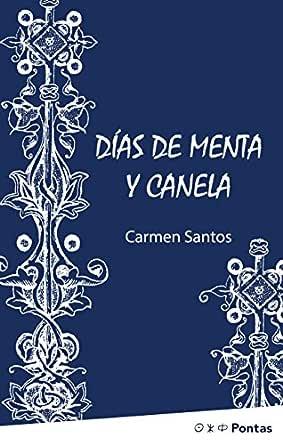 Días de menta y canela eBook: Santos, Carmen: Amazon.es: Tienda Kindle