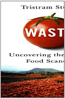 Waste uncovering the global food scandal tristram stuart amazon waste uncovering the global food scandal fandeluxe Images