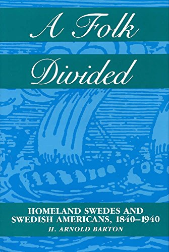 A Folk Divided: Homeland Swedes and Swedish Americans, 1840-1940