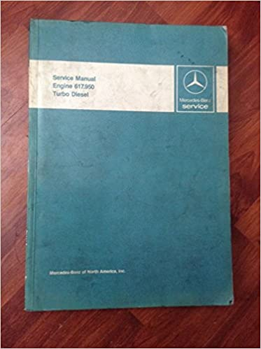 Mercedes-Benz Service Manual Engine 617.950 Turbo Diesel)  (Mercedes-Benz Service): N/A: Amazon.com: Books