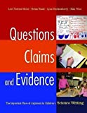img - for Questions, Claims, and Evidence: The Important Place of Argument in Children's Science Writing by Lori Norton-Meier (2008-03-31) book / textbook / text book