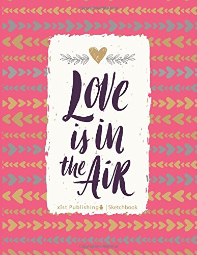 Love is in the Air Sketchbook (Sketchbooks for Kids and Adults) PDF