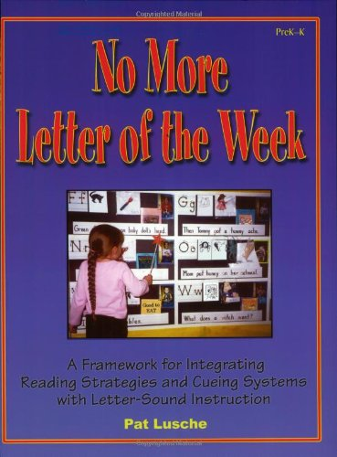 No More Letter of the Week: A Framework for Integrating Reading Strategies and Cueing Systems With Letter-Sound Introduc