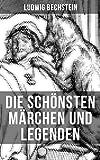 Die schönsten Märchen und Legenden von Ludwig Bechstein: Märchen (57 Märchen) + Rheinsagen (48 Sagen) + Deutsches Sagenbuch (1000 Sagen) + Märchen mit ... Zeichnungen (47 Märchen) (German Edition)