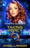 Download Taking Mercy : Planet Athion Series: Pioneers Book 1 in PDF ePUB Free Online