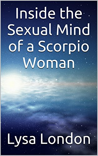 Inside the Sexual Mind of a Scorpio Woman - Kindle edition