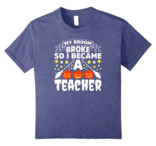 Group Halloween Costume Ideas For Teachers (Kids Easy Teacher Halloween Costume Shirt My Broom Broke Outfit 10 Heather Blue)