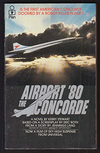 Kerry Stewart: Airport '80 - The Concorde 1st movie tie-in pb ed 1979