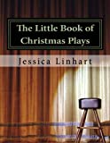 The Little Book of Christmas Plays and Skits.: A