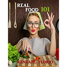 Real Food 101: Traditional Foods, Traditionally Prepared