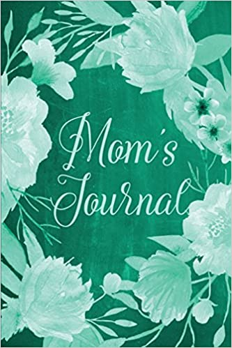 Chalkboard Journal - Mom's Journal (Green): 100 page 6' x 9' Ruled Notebook: Inspirational Journal, Blank Notebook, Blank Journal, Lined Notebook, ... Notebook Journals - Green Collection)