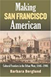 Making San Francisco American, Barbara Berglund, 070061530X