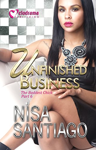 Unfinished Business: The Baddest Chick -