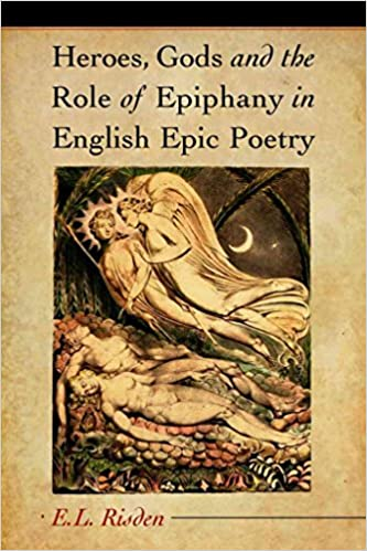 [Heroes, Gods and the Role of Epiphany in English Epic Poetry] (By: Edward L. Risden) [published: October, 2008]