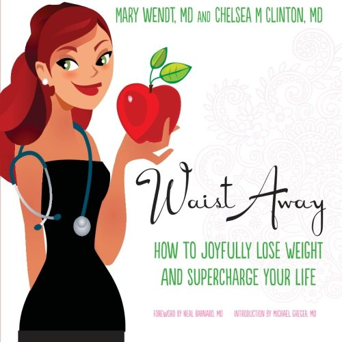 Waist Away: How to Joyfully Lose Weight and Supercharge Your Life (Get Waisted) (Volume 1)