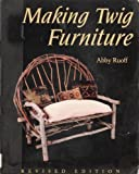 img - for Making Twig Furniture by Abby Ruoff (1995-11-06) book / textbook / text book