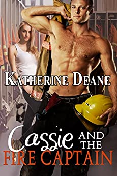 Cassie and the Fire Captain by [Deane, Katherine]