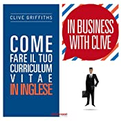 Come fare il tuo curriculum vitae in inglese : In Business With Clive | Clive Griffiths