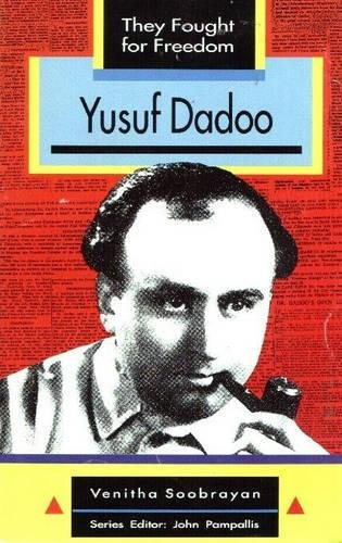 Yusuf Dadoo: Grade 10, Grade 11, Grade 12 (They Fought for Freedom)