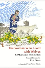 The Woman Who Lived with Wolves: & Other Stories from the Tipi Hardcover