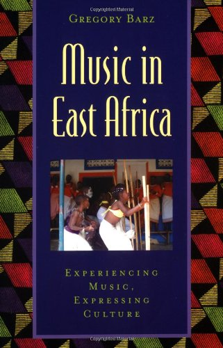Music in East Africa: Experiencing Music, Expressing Culture (Global Music Series) ()