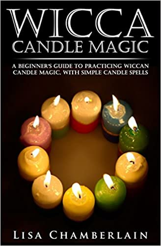 Wicca Candle Magic A Beginners Guide To Practicing Wiccan Candle