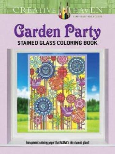 (Creative Haven Garden Party Stained Glass Coloring Book (Adult Coloring))