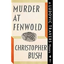 Murder at Fenwold: A Ludovic Travers Mystery