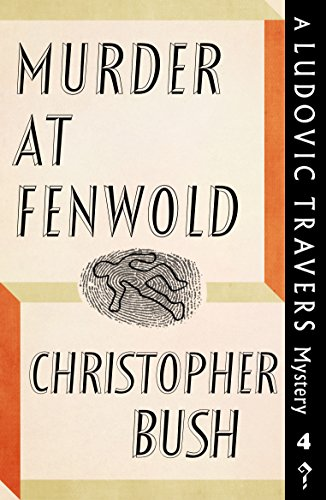 Murder at Fenwold: A Ludovic Travers Mystery by [Bush, Christopher]