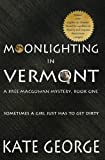 img - for Moonlighting In Vermont: Bree MacGowan Mystery No. 1 (The Bree MacGowan Mysteries) (Volume 1) book / textbook / text book