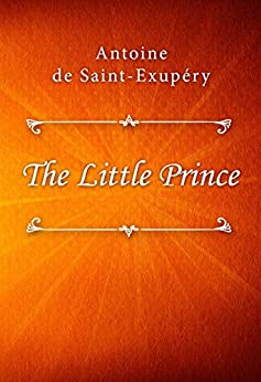 The Little Prince by [Antoine de Saint-Exupéry]