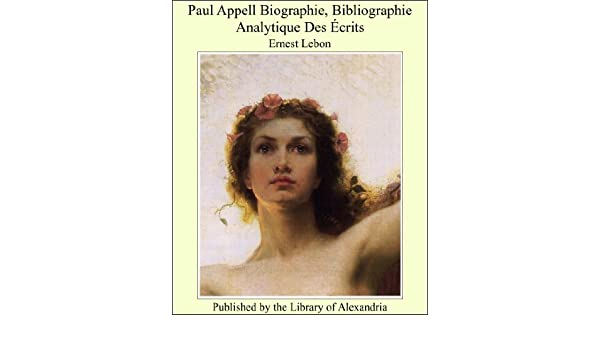 Paul Appell Biographie, Bibliographie Analytique Des Ecrits (French Edition)