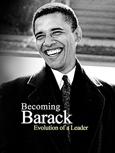 Becoming Barack: Evolution of a Leader (Barack Obama Dreams From My Father Audiobook)