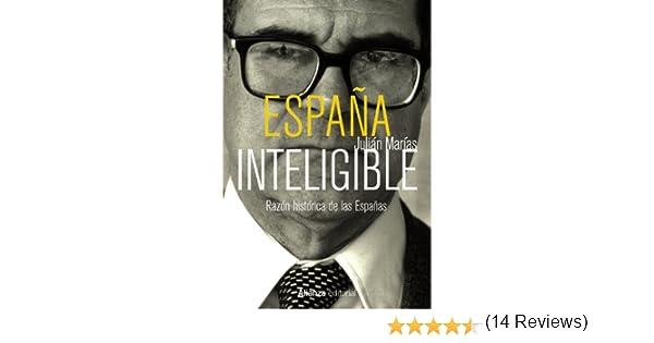 España inteligible: Razón histórica de las Españas Libros Singulares alianza: Amazon.es: Marías, Julián: Libros