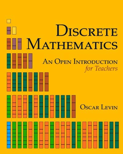 Discrete Mathematics: An Open Introduction for Teachers