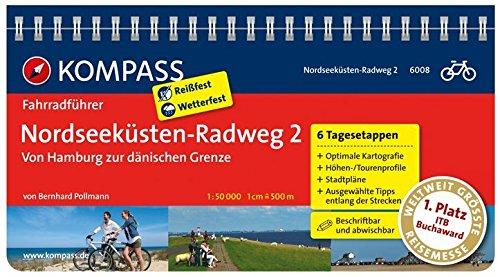 Nordseeküsten-Radweg 2 - Von Hamburg zur dänischen Grenze: Fahrradführer mit Routenkarten im optimalen Maßstab. (KOMPASS-Fahrradführer, Band 6008)