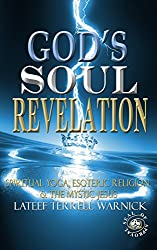 God's Soul Revelation: Spiritual Yoga, Esoteric Religion & The Mystic Jesus