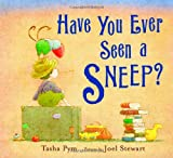 Have You Ever Seen a Sneep?, Tasha Pym, 0374328684