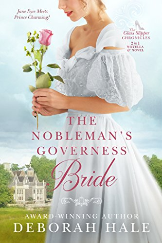 The Nobleman's Governess Bride (The Glass Slipper Chronicles Book 1) by [Hale, Deborah]