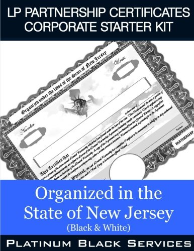 Download LP Partnership Certificates Corporate Starter Kit: Organized in the State of New Jersey (Black & White) pdf epub