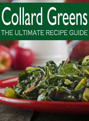 Collard Greens :The Ultimate Recipe Guide - Over 30 Delicious & Best Selling Recipes by [Hewsten, Susan, Books, Encore]