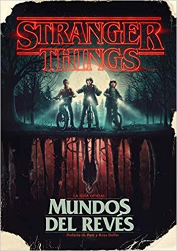 stranger things mundos al revs stranger things worlds turned upside down spanish edition