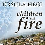 Children and Fire: A Novel | Ursula Hegi
