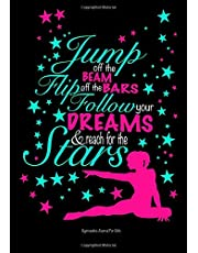 Gymnastics Journal For Girls; Jump Off The Beam, Flip Off The Bars...: Lined Journal Notebook For Kids; Cute Journal For Use As Daily Diary or School Notebook; Ideal For Doodle Notes, Achievement Journals or Kids Writing Journal