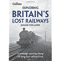 Exploring Britain's Lost Railways: A nostalgic journey along 50 long-lost railway lines